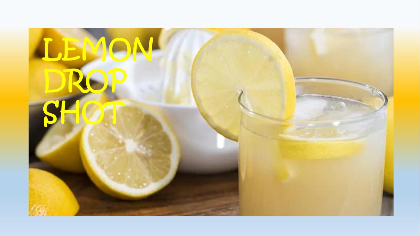 What is a lemon drop shot and how to make a lemon drop shot?