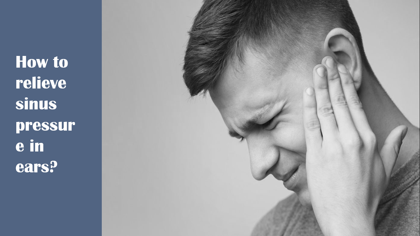 How to relieve sinus pressure in ear