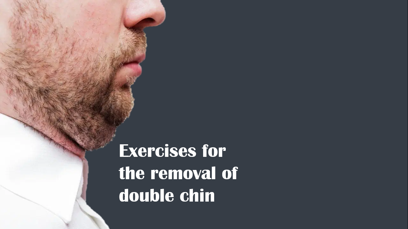 Practical exercises for how to get rid of double chin
