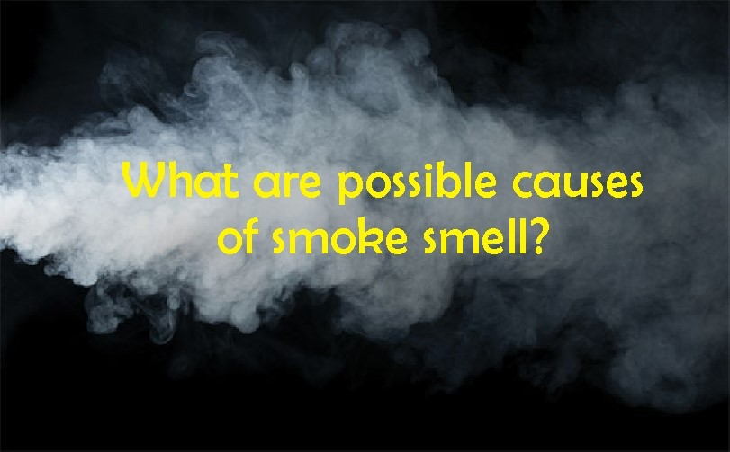 How to get smoke smell out of the house , possible causes